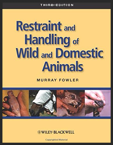 Restraint & Handling of Wild and Domestic Animals