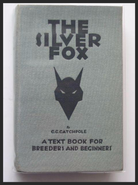 The Silver Fox: A Text Book for Breeders and Beginners